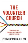 The Volunteer Church Mobilizing Your Congregation for Growth and Effectiveness
