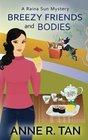 Breezy Friends and Bodies: A Raina Sun Mystery (Volume 3)