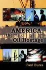 America: The Oil Hostage