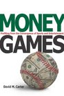 Money Games Profiting from the Convergence of Sports and Entertainment
