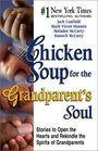 Chicken Soup for the Grandparent's Soul Stories to Open the Hearts and Rekindle the Spirits of Grandparents