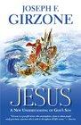 Jesus A New Understanding of God's Son