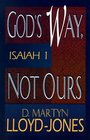 God's Way Not Ours Isaiah 1