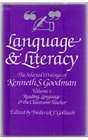 Language and Literacy The Selected Writings of Kenneth S Goodman Edited and Introduced by Frederick V Gollasch