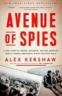 Avenue of Spies A True Story of Terror Espionage and One American Family's Heroic Resistance in Nazi-Occupied Paris