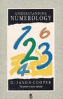 Understanding Numerology: The Power to Know Anybody (Paths to Inner Power)