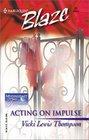 Acting On Impulse (Midnight Fantasies, Bk 2) (Harlequin Blaze, No 21)