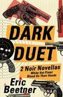 Dark Duet Two Noir Novellas