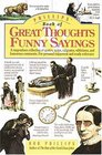 Phillips' Book of Great Thoughts & Funny Sayings: A Stupendous Collection of Quotes, Quips, Epigrams, Witticisms, and Humorous Comments