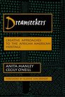 Dreamseekers Creative Approaches to the AfricanAmerican Heritage