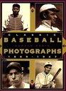 Classic Baseball Photographs 1869-1947
