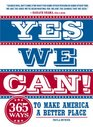 Yes We Can 365 Ways to Make America a Better Place