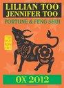 Lillian Too  Jennifer Too Fortune  Feng Shui 2012 Ox