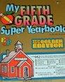 My Fifth Grade Super Yearbook
