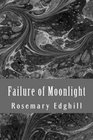 Failure of Moonlight The Collected Bast Shorter Works