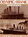 Olympic and Titanic The White Star Triple Screw Atlantic Liners
