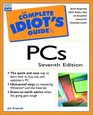 Complete Idiot's Guide to PCs, Seventh Edition (Complete Idiot's Guide)