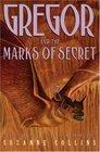 Gregor and the Marks of Secret (Underland Chronicles, Bk 4)