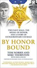 By Honor Bound Two Navy SEALs the Medal of Honor and a Story of Extraordinary Courage