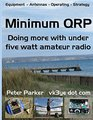Minimum QRP Doing more with under five watt amateur radio