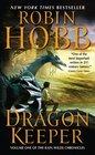 Dragon Keeper (Rain Wild Chronicles, Bk 1)