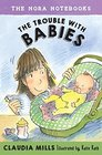 The Nora Notebooks Book 2 The Trouble with Babies