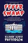 Fever Swamp A Journey Through the Strange Neverland of the 2016 Presidential Race
