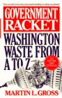 The Government Racket : Washington Waste from A to Z