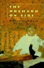 The Orchard on Fire A Novel