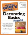 Complete Idiot's Guide to Decorating Basics Illustrated