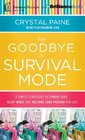 Say Goodbye to Survival Mode 9 Simple Strategies to Stress Less Sleep More and Restore Your Passion for Life