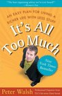 It's All Too Much: Living a Richer Life with Less Stuff