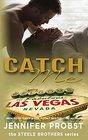 Catch Me (Steele Brothers, Bk 1)