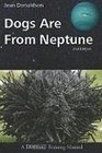 Dogs Are from Neptune 2nd Edition