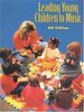 Leading Young Children to Music