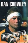 Undercover Prop The Game they Play in Heaven and a Police Career from Hell
