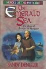 The Emerald Sea The Quest of Brendan the Navigator