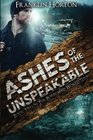 Ashes Of The Unspeakable Book Two in The Borrowed World Series