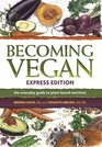 Becoming Vegan Express Edition The Everyday Guide to Plant-based Nutrition