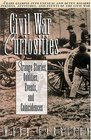 Civil War Curiosities  Strange Stories Oddities Events and Coincidences