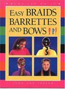 Easy Braids, Barrettes and Bows (Kids Can Do It Series)