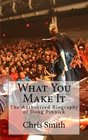 What You Make It The Authorized Biography of Doug Pinnick