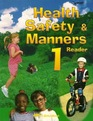 Health, Safety and Manners 1 Reader