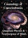 Cosmology of Consciousness Quantum Physics  Neuroscience of Mind