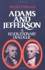 Adams and Jefferson: A Revolutionary Dialogue (A Galaxy Book ; 533)