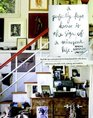 A Perfectly Kept House Is the Sign of a Misspent Life: Creative Ideas and Real-life Tips for Making Your Home Lived-in, Warm, Welcoming and One-of-A-Kind ... Worrying About Everything Being Just Right!)