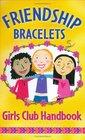 Friendship Bracelets Girls Club Handbook  Spiral