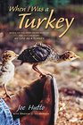 When I Was a Turkey My Experiment Imprinting with Wild Birds