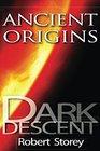 DARK DESCENT Ancient Origins Book 2