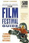 The Film Festival Guide For Filmmakers Film Buffs and Industry Professionals